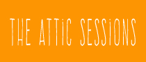 The Attic Sessions -